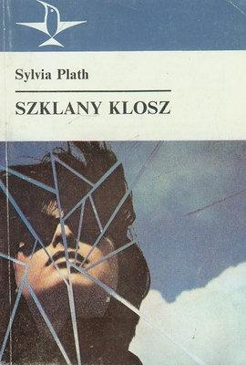 Szklany klosz Sylvia Plath