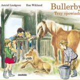 Bullerbyn trzy opowiadania bullerbyn trzy opowiadania Astrid Lindgren