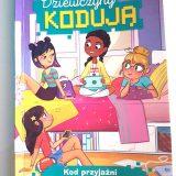 Dziewczyny kodują. Kod przyjaźni. – recenzja książki autorstwa Stacii Deutsch